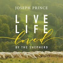 Live Life Loved By The Shepherd