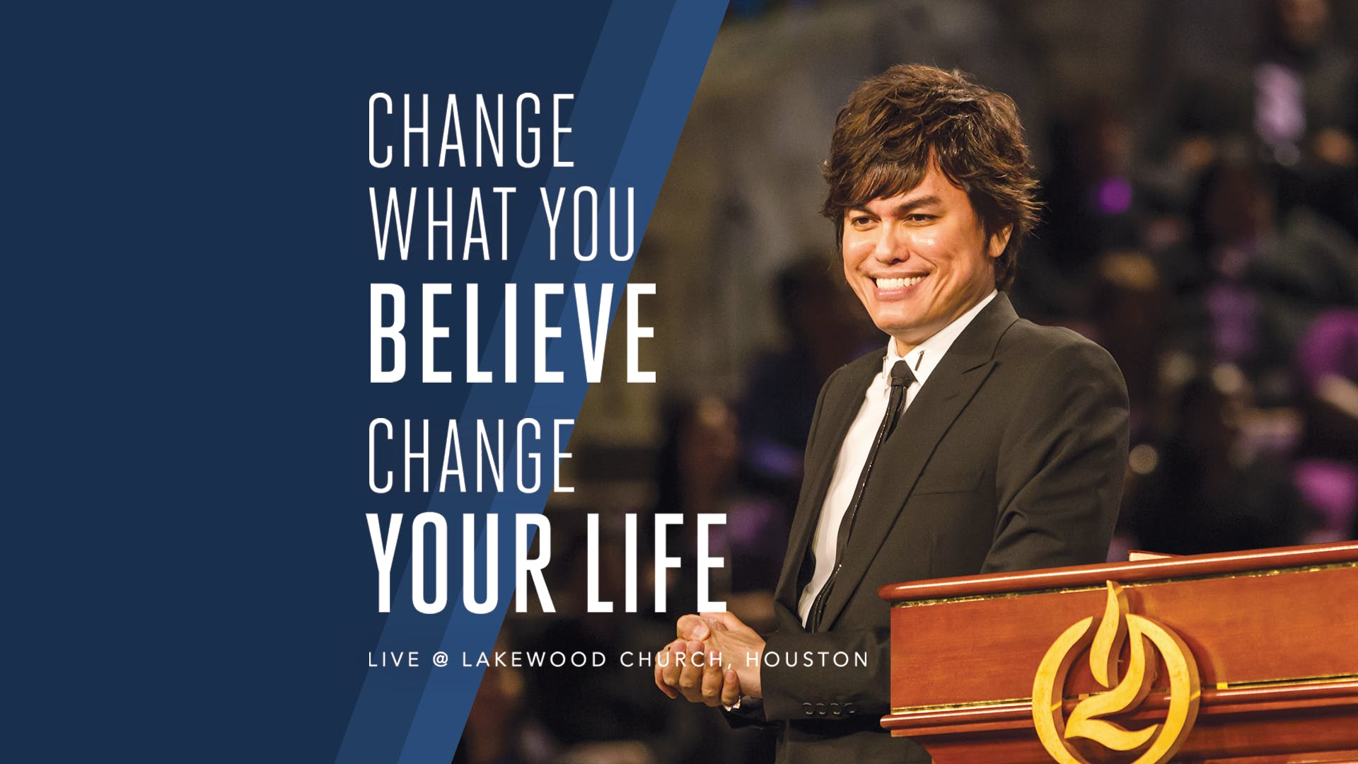 Change What You Believe, Change Your Life–Live @ Lakewood