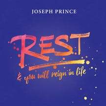 Rest & You Will Reign In Life!
