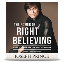 The Power Of Right Believing-7 Keys To Freedom From Fear, Guilt & Addiction (AudioBook)