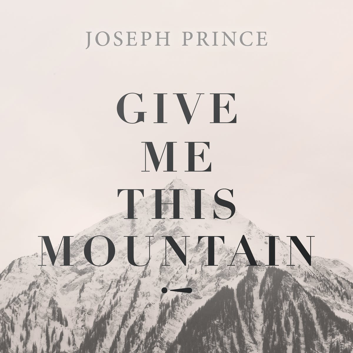Give Me This Mountain! | Official Joseph Prince Sermon Notes