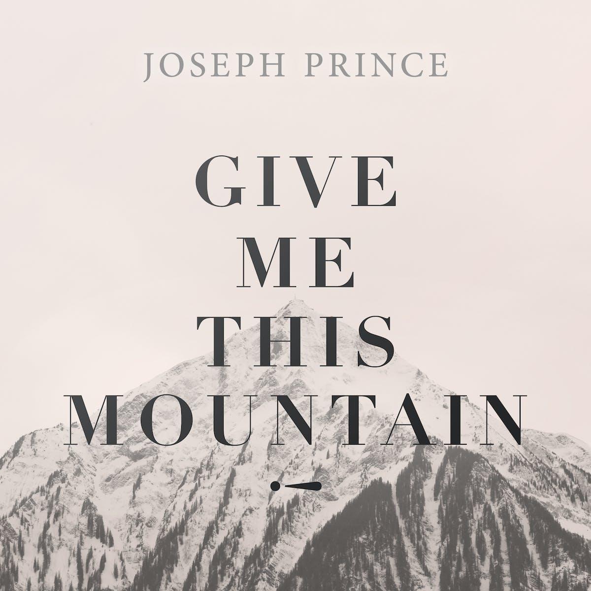 Give Me This Mountain! | Official Joseph Prince Sermon Notes