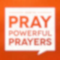 How To Pray Powerful Prayers