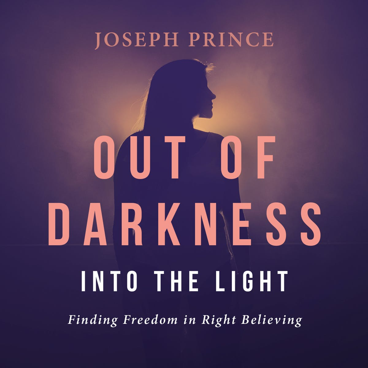 Out Of Darkness Into Light >> Out Of Darkness Into The Light Finding Freedom In Right Believing