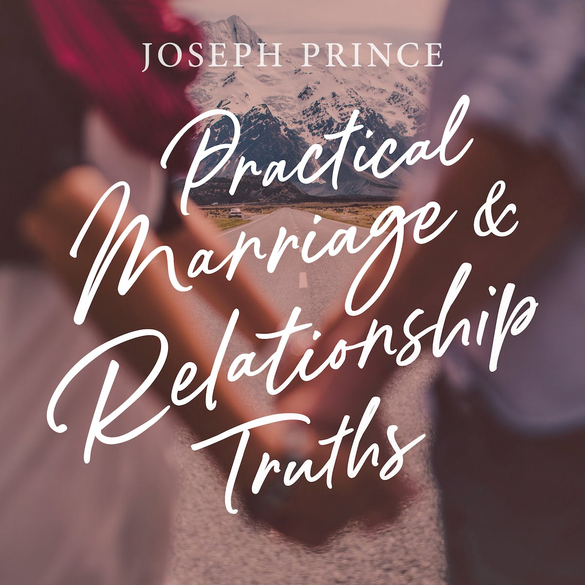 Practical Marriage And Relationship Truths | Official Joseph