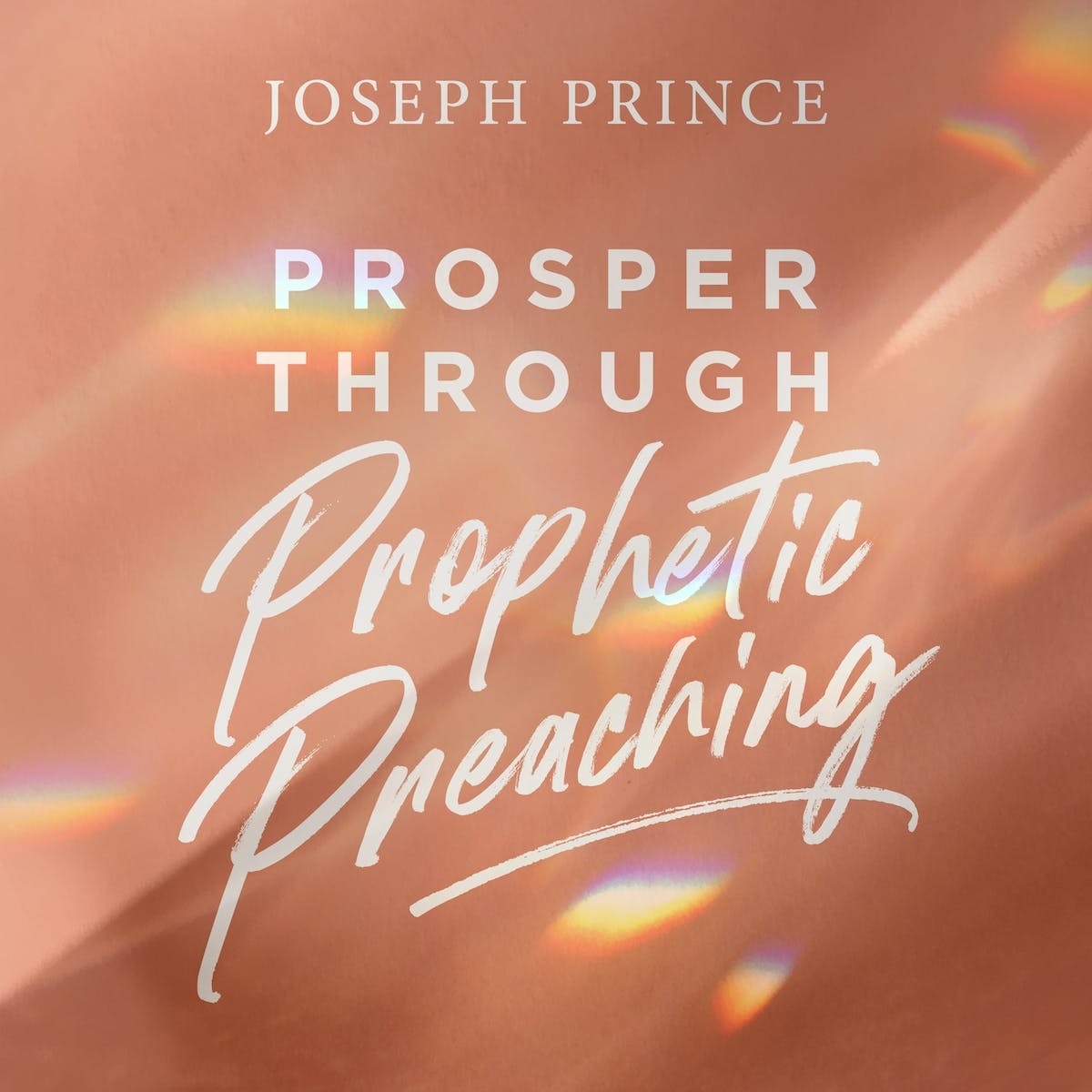 Prosper Through Prophetic Preaching | Official Joseph Prince