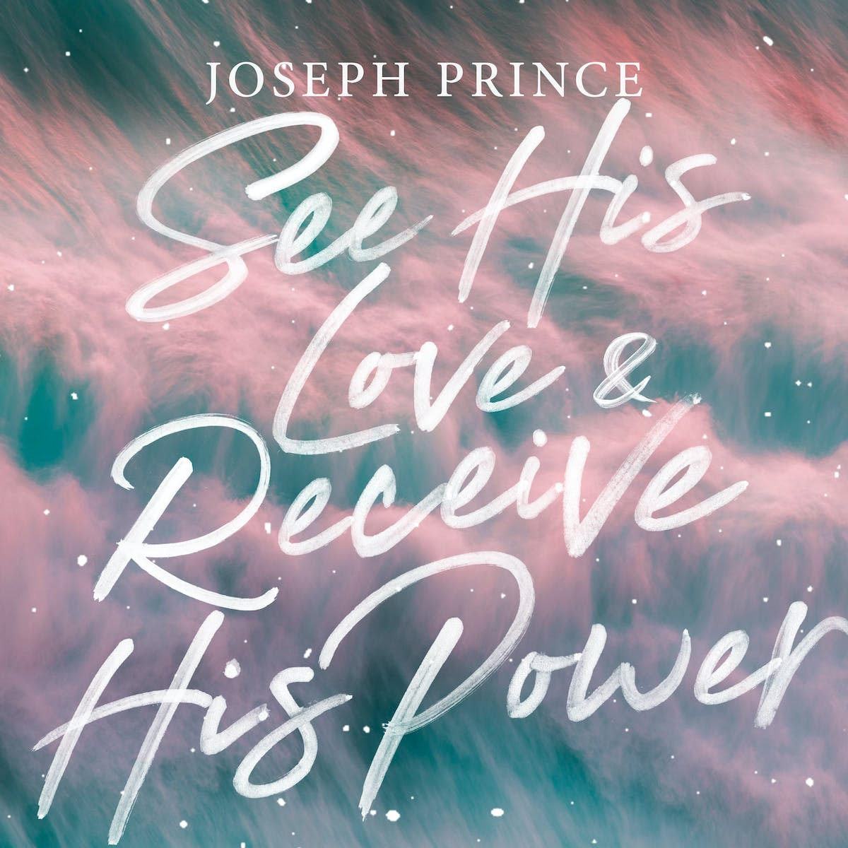 See His Love And Receive His Power | Official Joseph Prince